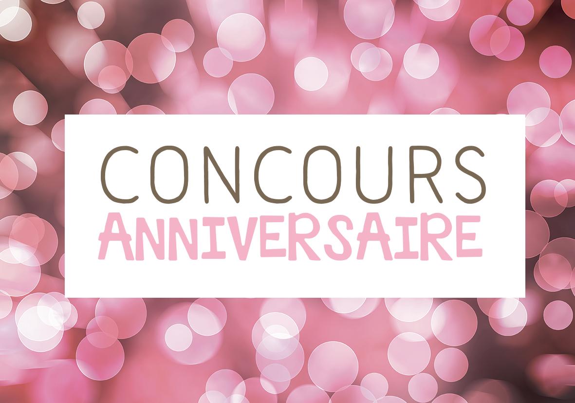 CONCOURS ANNIVERSAIRE 1 AN !! (cloturé)
