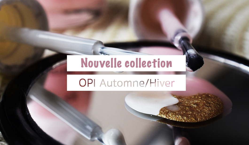 Nouvelle collection OPI semi permanent automne 2019