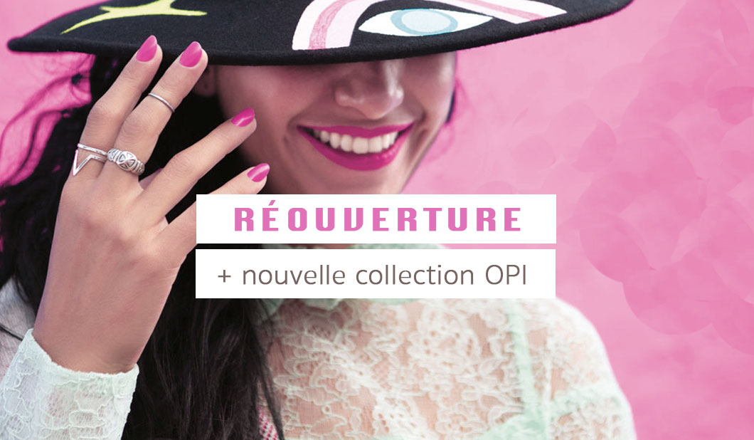Réouverture de la boutique + Nouvelle collection OPI