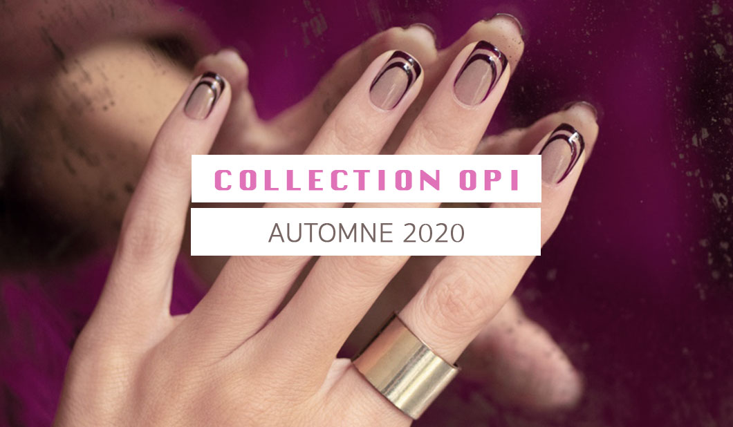 Vernis OPI – Nouvelle collection Automne 2020