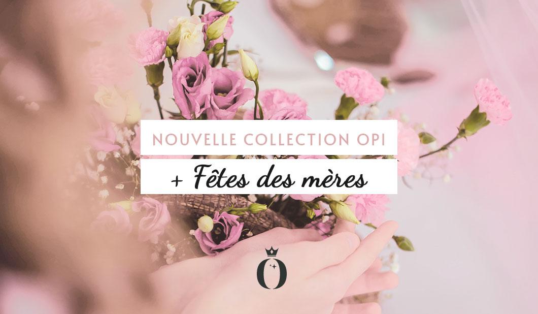 Nouvelle collection OPI + Fête des mères